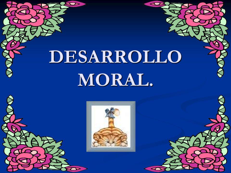 DESARROLLO MORAL.