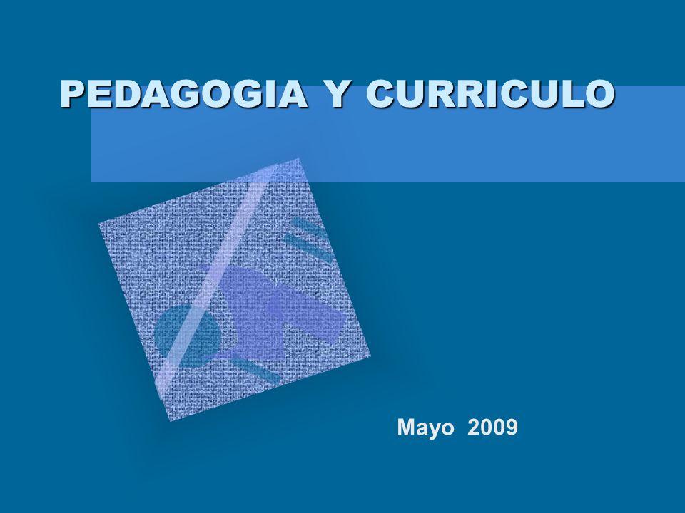 PEDAGOGIA Y CURRICULO Mayo 2009