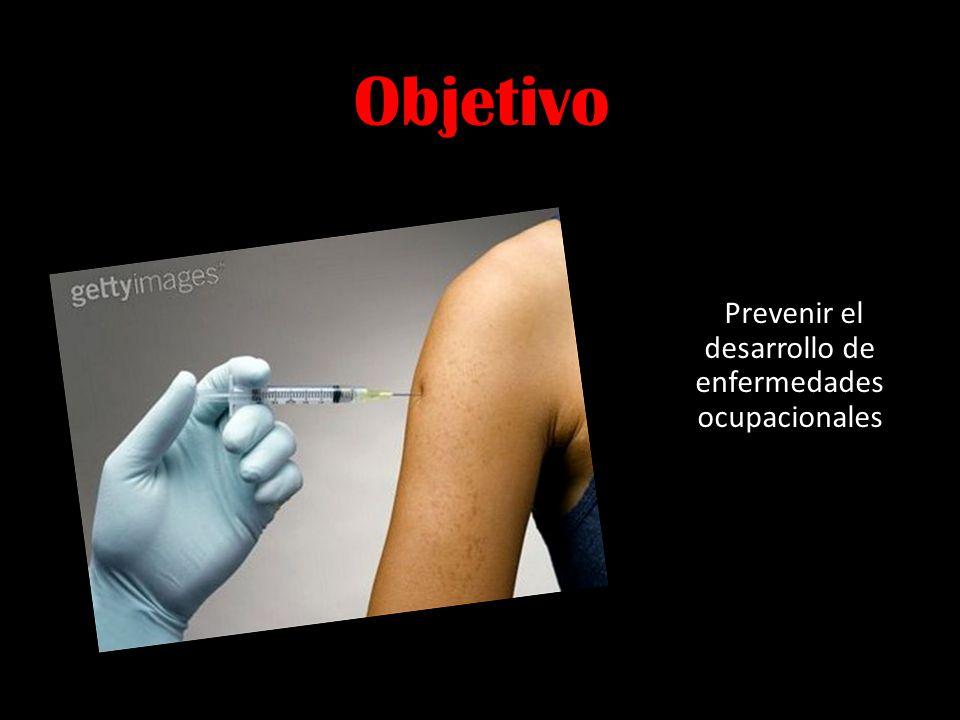 Prevenir el desarrollo de enfermedades ocupacionales Objetivo