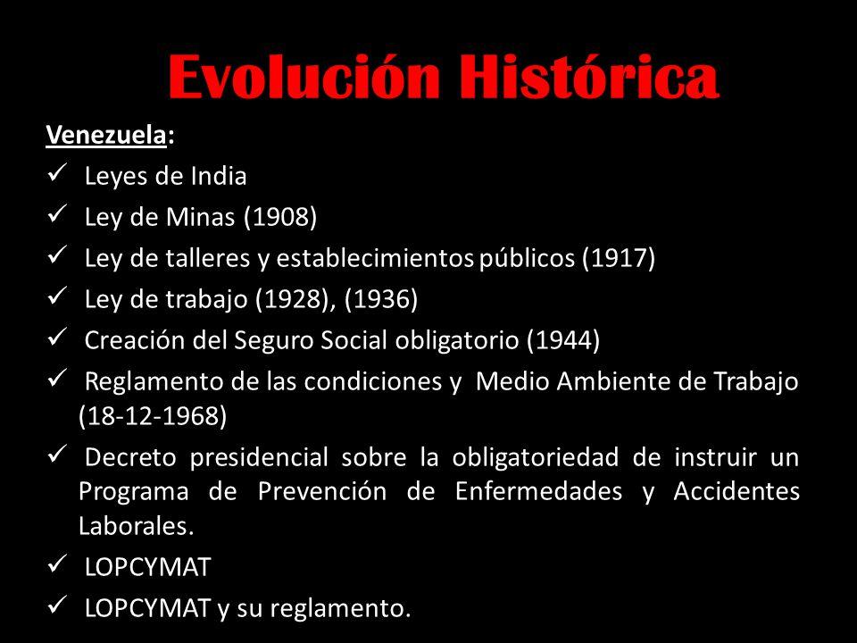Venezuela: Leyes de India Ley de Minas (1908) Ley de talleres y establecimientos públicos (1917) Ley de trabajo (1928), (1936) Creación del Seguro Soc