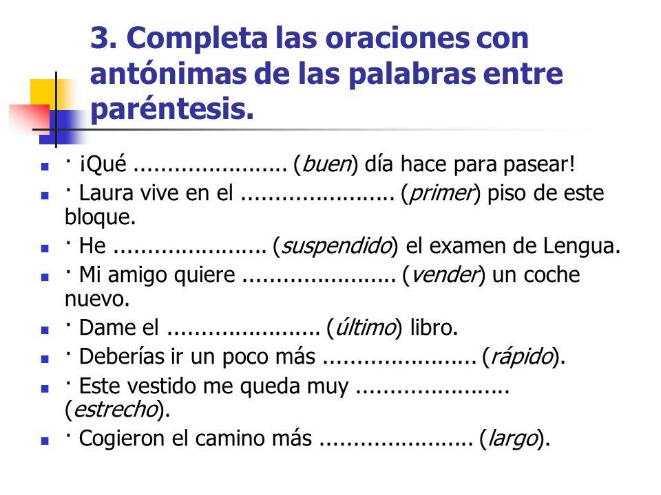 4.Completa las oraciones con sinónimos de las palabras entre paréntesis.