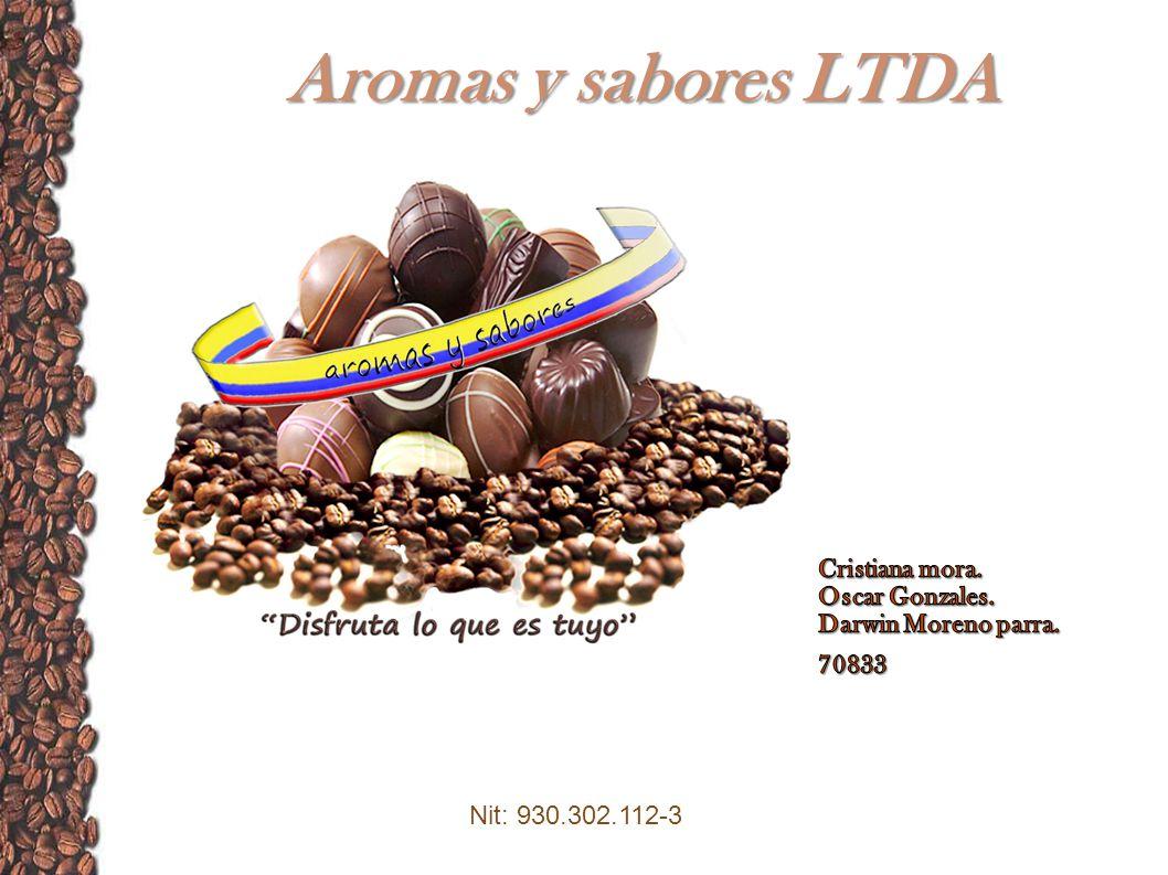 Aromas y sabores LTDA Nit: 930.302.112-3