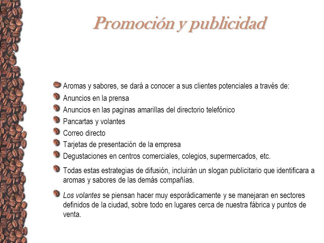 Promoción y publicidad Aromas y sabores, se dará a conocer a sus clientes potenciales a través de: Anuncios en la prensa Anuncios en las paginas amari