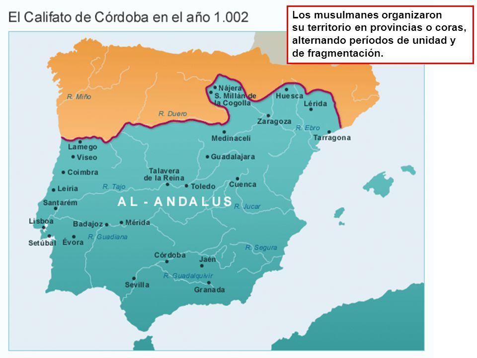 Los musulmanes organizaron su territorio en provincias o coras, alternando períodos de unidad y de fragmentación.