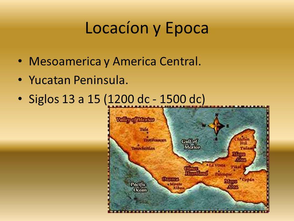 Locacíon y Epoca Mesoamerica y America Central. Yucatan Peninsula. Siglos 13 a 15 (1200 dc - 1500 dc)