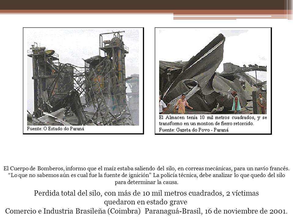 Comercio e Industria Brasileña (Coimbra) Paranaguá-Brasil, 16 de noviembre de 2001. El Cuerpo de Bomberos, informo que el maíz estaba saliendo del sil