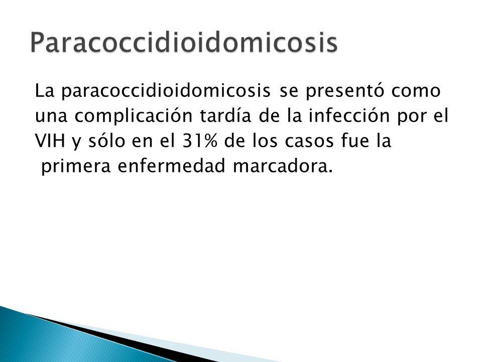 La paracoccidioidomicosis se presentó como una complicación tardía de la infección por el VIH y sólo en el 31% de los casos fue la primera enfermedad