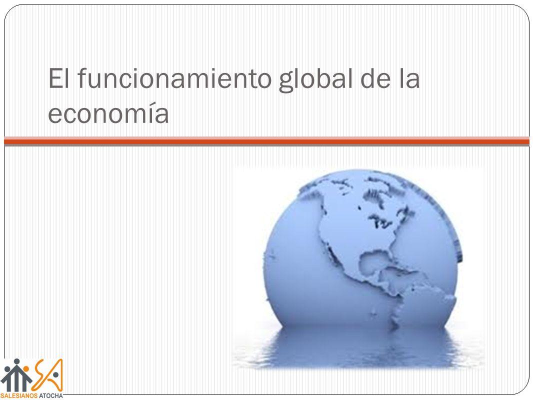 El funcionamiento global de la economía