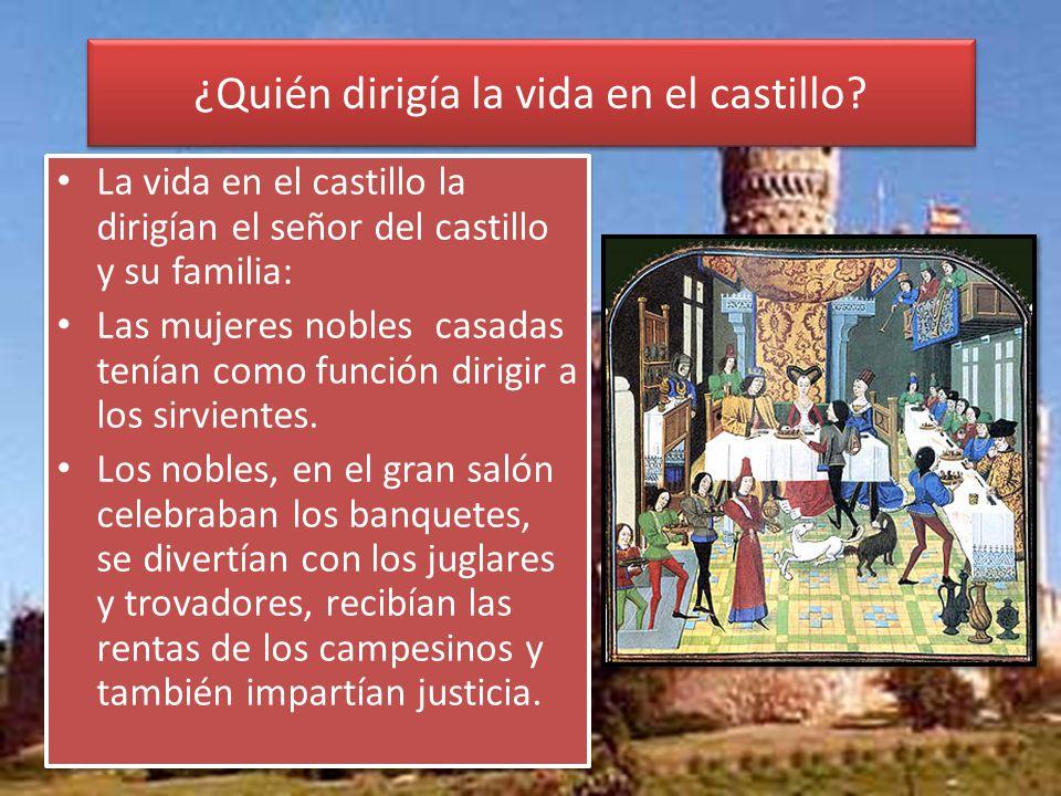¿Quién dirigía la vida en el castillo.