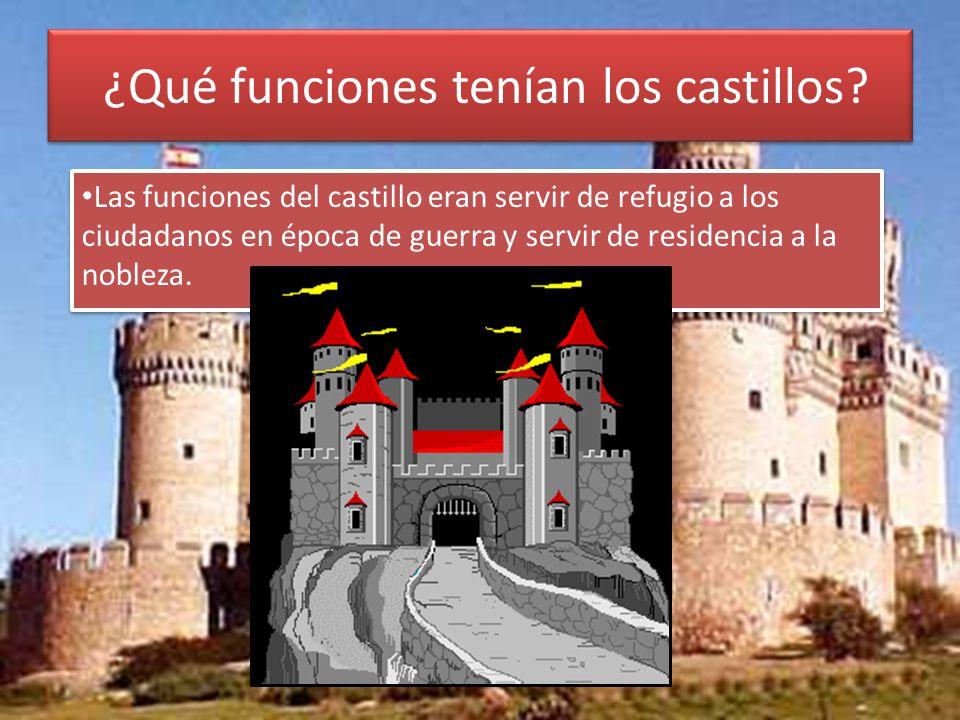 ¿Qué funciones tenían los castillos.