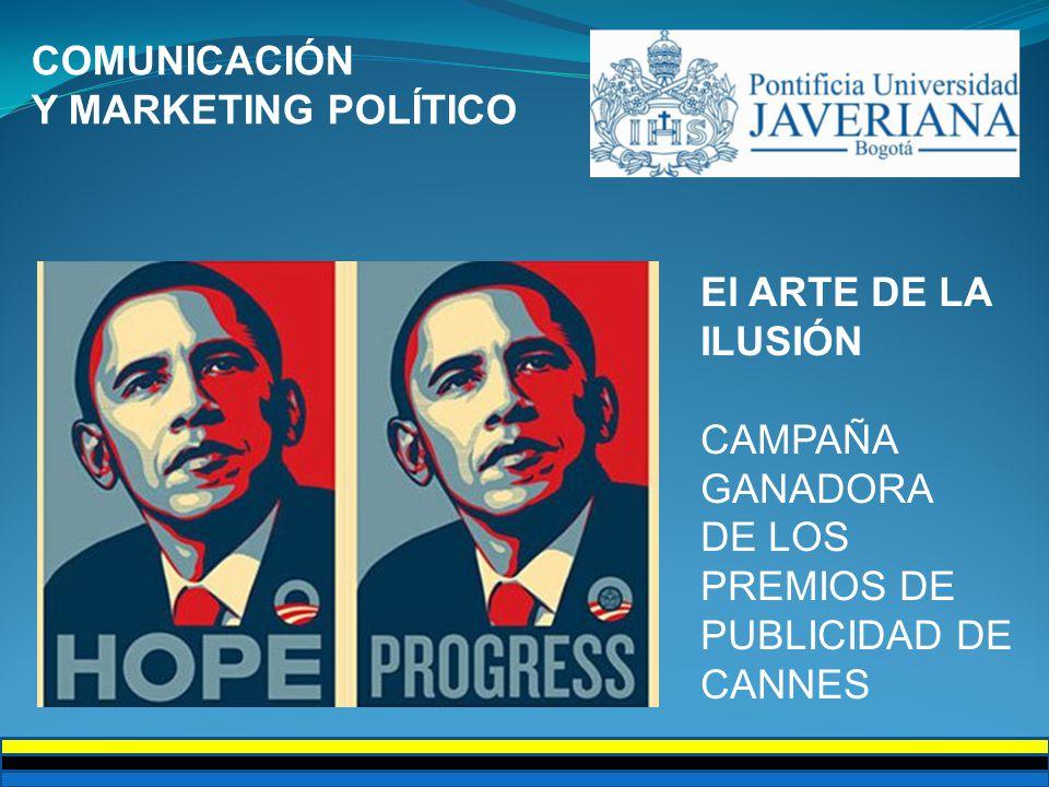 COMUNICACIÓN Y MARKETING POLÍTICO El ARTE DE LA ILUSIÓN CAMPAÑA GANADORA DE LOS PREMIOS DE PUBLICIDAD DE CANNES