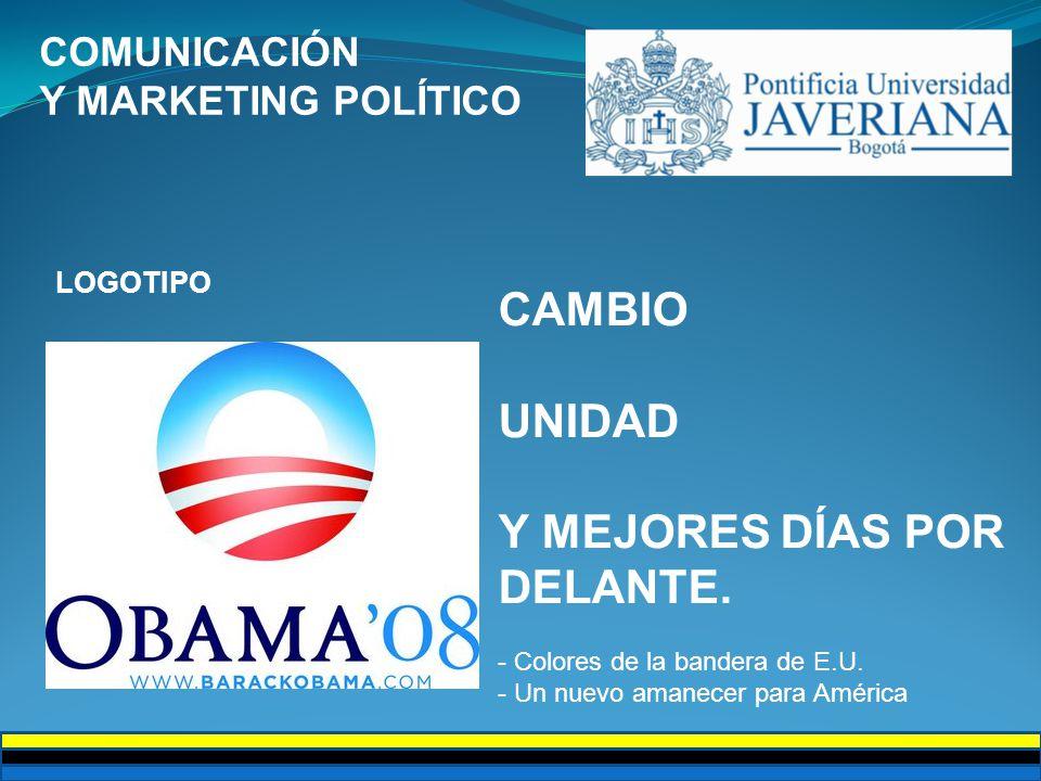 COMUNICACIÓN Y MARKETING POLÍTICO CAMBIO UNIDAD Y MEJORES DÍAS POR DELANTE. - Colores de la bandera de E.U. - Un nuevo amanecer para América LOGOTIPO