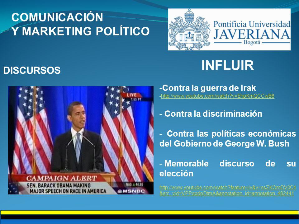 COMUNICACIÓN Y MARKETING POLÍTICO DISCURSOS INFLUIR -Contra la guerra de Irak -http://www.youtube.com/watch?v=EhpKmQCCwB8http://www.youtube.com/watch?