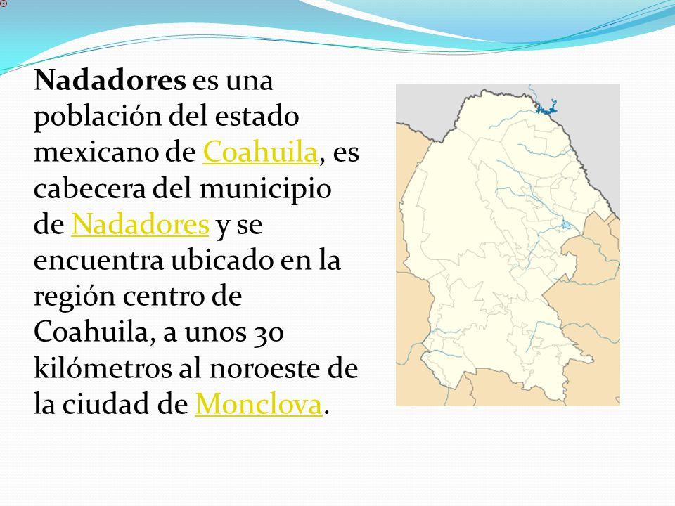 Nadadores es una población del estado mexicano de Coahuila, es cabecera del municipio de Nadadores y se encuentra ubicado en la región centro de Coahuila, a unos 30 kilómetros al noroeste de la ciudad de Monclova.CoahuilaNadadoresMonclova
