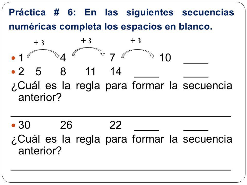 Práctica # 6: En las siguientes secuencias numéricas completa los espacios en blanco.