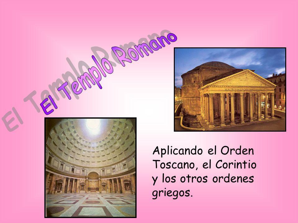 Aplicando el Orden Toscano, el Corintio y los otros ordenes griegos.