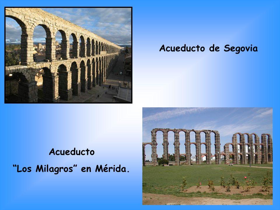 Acueducto de Segovia Acueducto Los Milagros en Mérida.