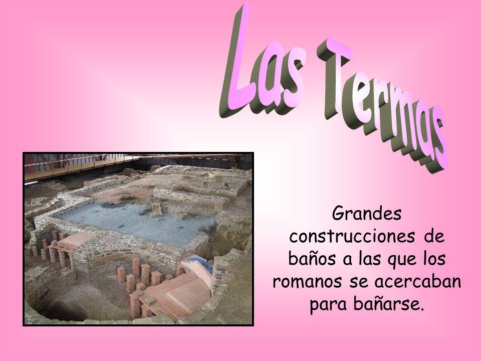 Grandes construcciones de baños a las que los romanos se acercaban para bañarse.