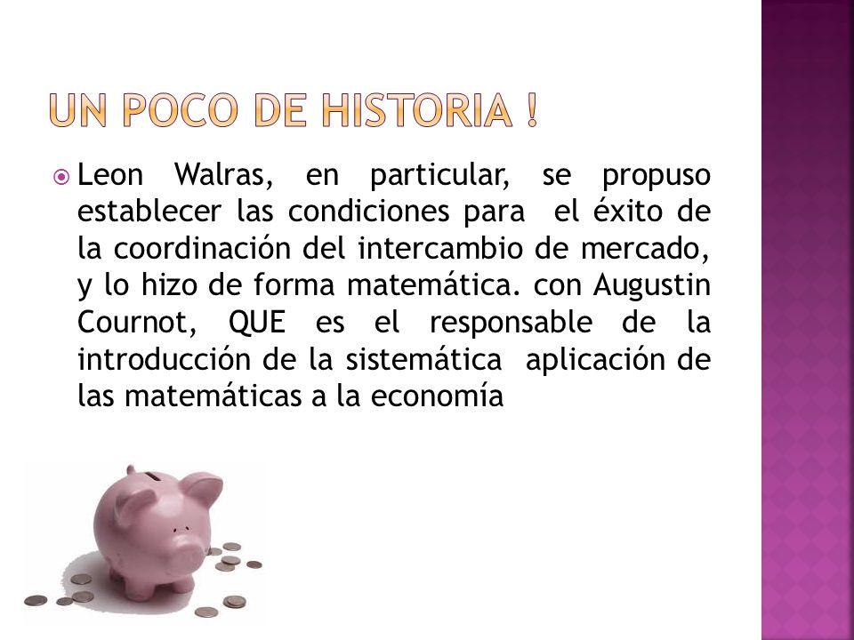 Leon Walras, en particular, se propuso establecer las condiciones para el éxito de la coordinación del intercambio de mercado, y lo hizo de forma matemática.