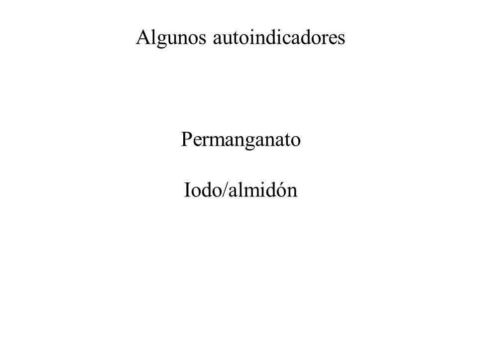 Algunos autoindicadores Permanganato Iodo/almidón