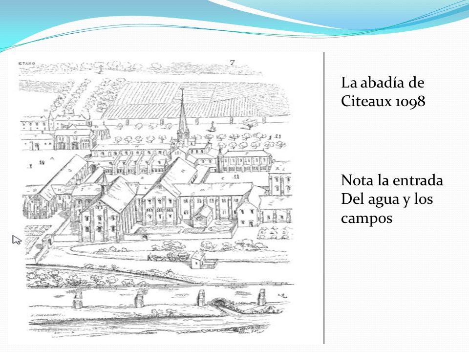 La abadía de Citeaux 1098 Nota la entrada Del agua y los campos