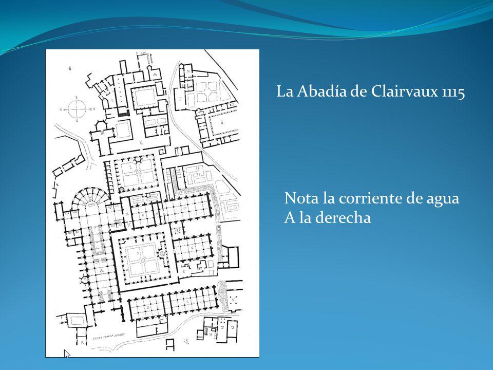 La Abadía de Clairvaux 1115 Nota la corriente de agua A la derecha