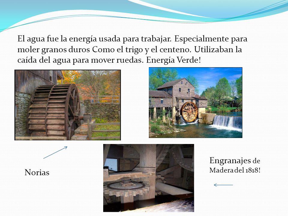 El agua fue la energía usada para trabajar. Especialmente para moler granos duros Como el trigo y el centeno. Utilizaban la caída del agua para mover