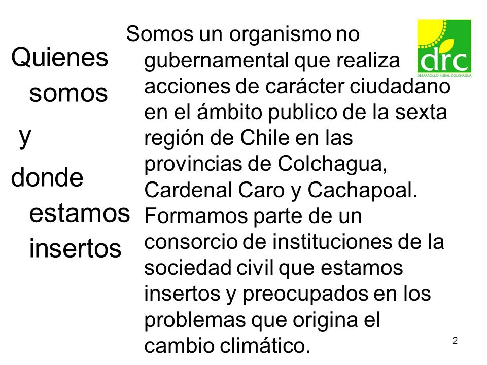 2 Quienes somos y donde estamos insertos Somos un organismo no gubernamental que realiza acciones de carácter ciudadano en el ámbito publico de la sex