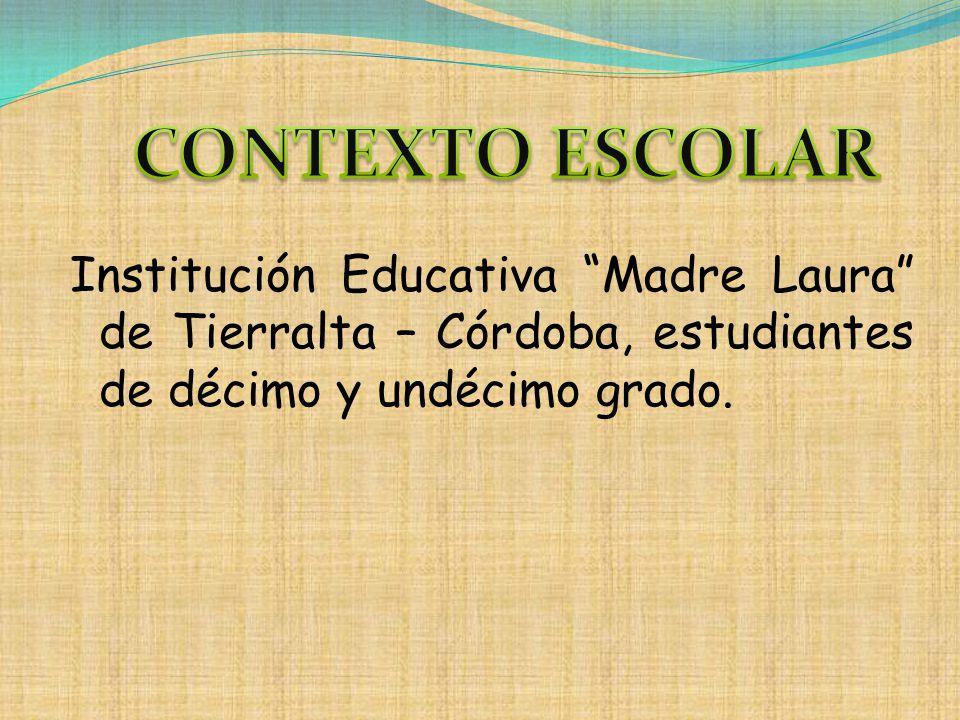 Institución Educativa Madre Laura de Tierralta – Córdoba, estudiantes de décimo y undécimo grado.