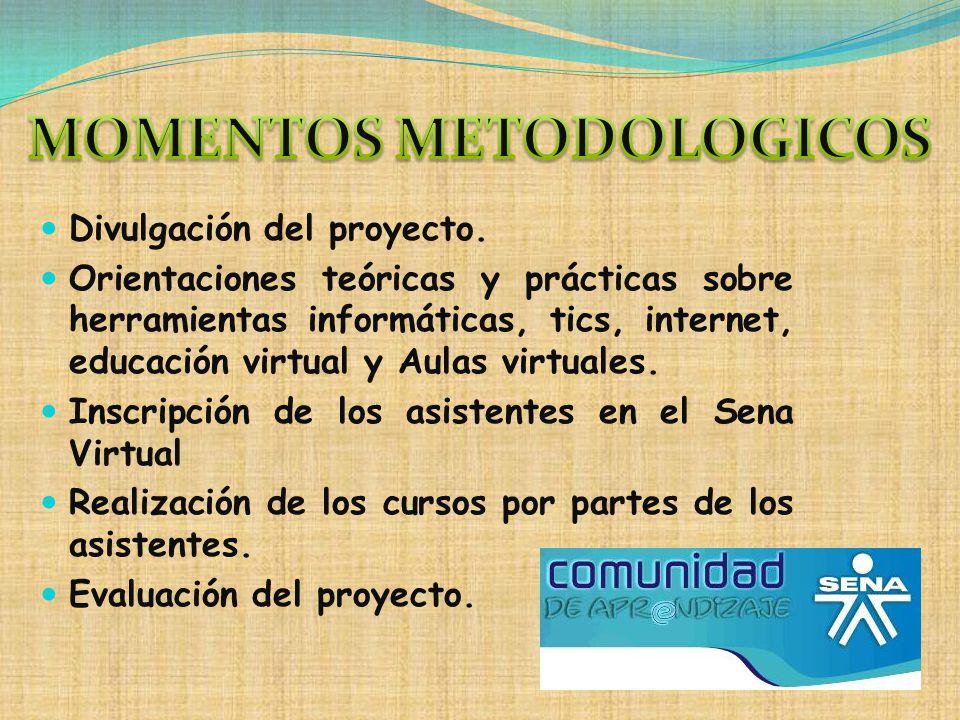 Divulgación del proyecto. Orientaciones teóricas y prácticas sobre herramientas informáticas, tics, internet, educación virtual y Aulas virtuales. Ins