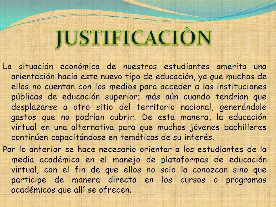 Objetivo general: Orientar a los estudiantes de grado noveno de la Institución Educativa Madre Laura de Tierralta – Córdoba en el uso de las plataformas de educación virtuales.