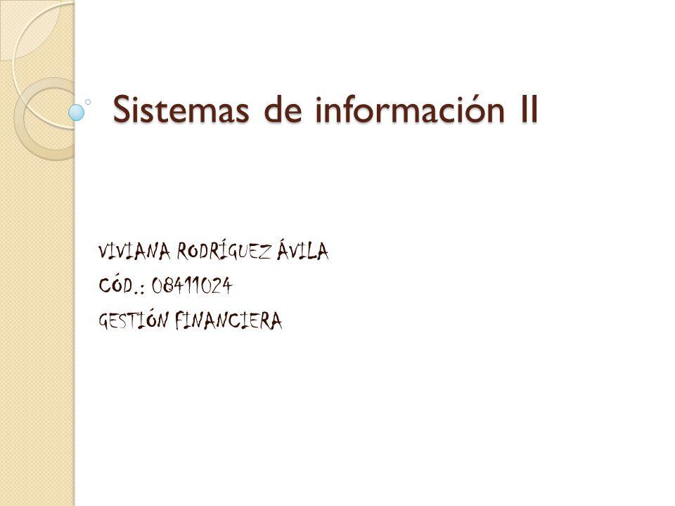 Sistemas de información II VIVIANA RODRÍGUEZ ÁVILA CÓD.: 08411024 GESTIÓN FINANCIERA