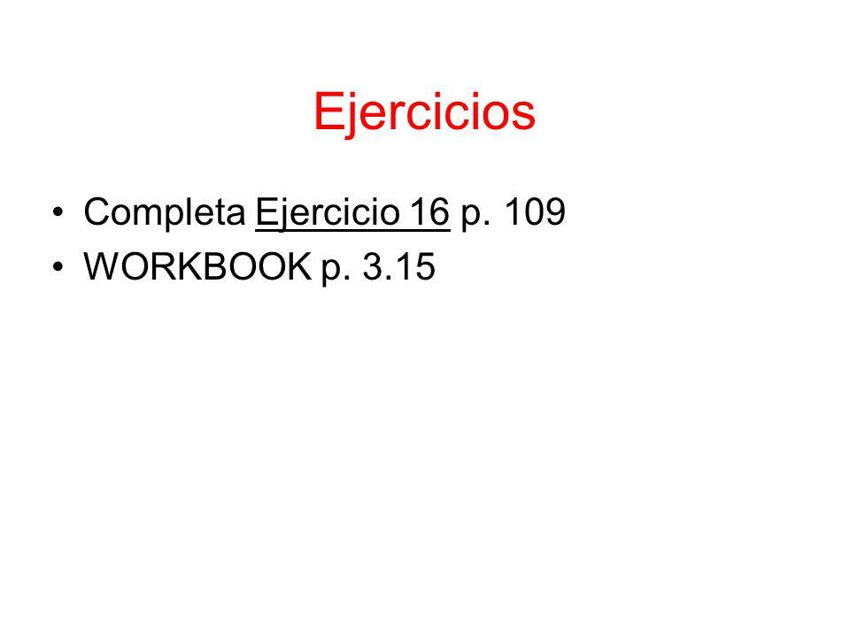 Ejercicios Completa Ejercicio 16 p. 109 WORKBOOK p. 3.15