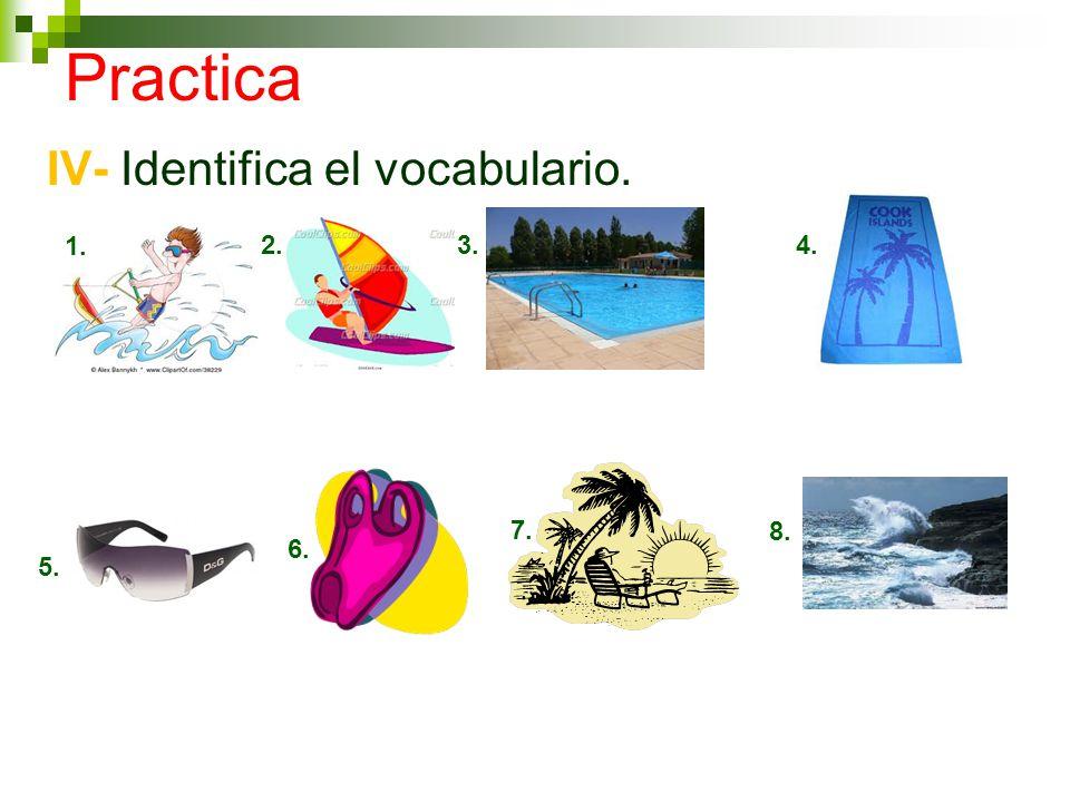 Practica IV- Identifica el vocabulario. 1. 2.3.4. 5. 6. 7. 8.