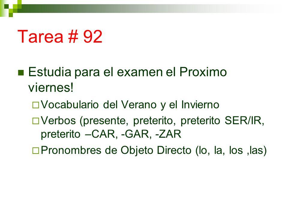 Tarea # 92 Estudia para el examen el Proximo viernes.