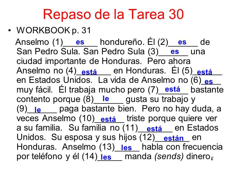 2 Repaso de la Tarea 30 WORKBOOK p. 31 Anselmo (1)_______ hondureño.