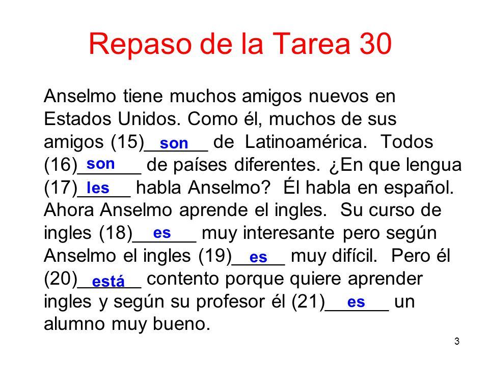 3 Repaso de la Tarea 30 Anselmo tiene muchos amigos nuevos en Estados Unidos.