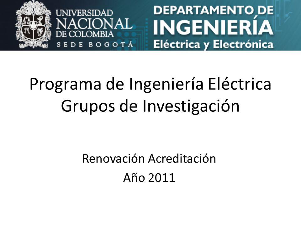 Programa de Ingeniería Eléctrica Grupos de Investigación Renovación Acreditación Año 2011