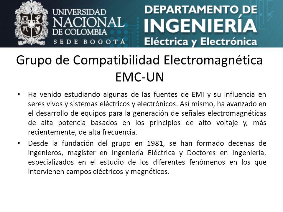 Grupo de Compatibilidad Electromagnética EMC-UN Ha venido estudiando algunas de las fuentes de EMI y su influencia en seres vivos y sistemas eléctrico