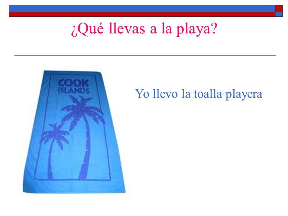 ¿Qué llevas a la playa Yo llevo la toalla playera