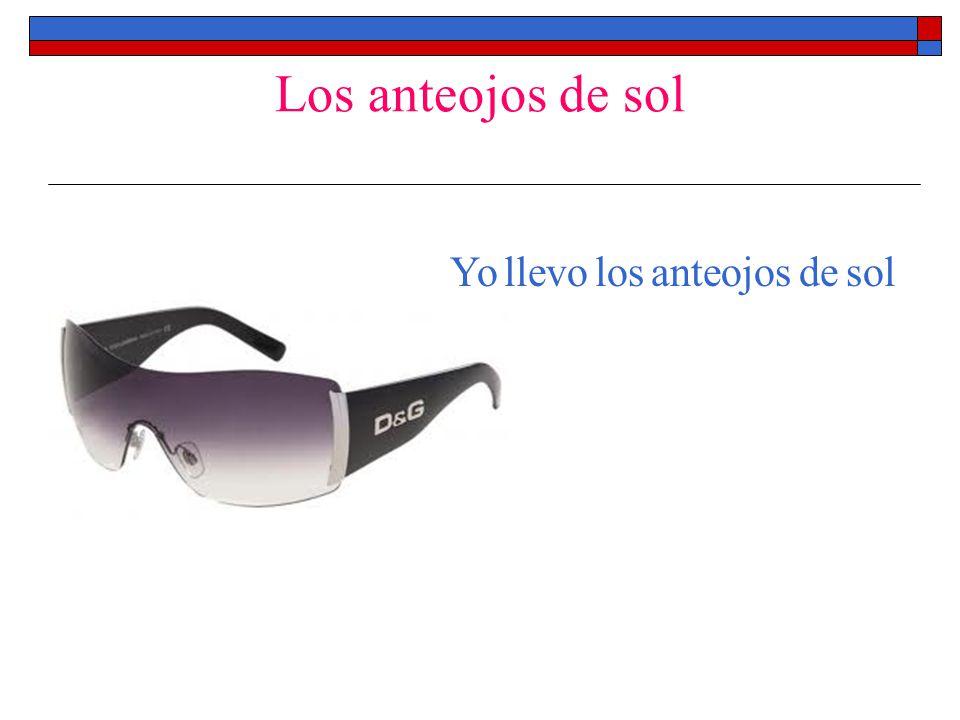 Los anteojos de sol Yo llevo los anteojos de sol