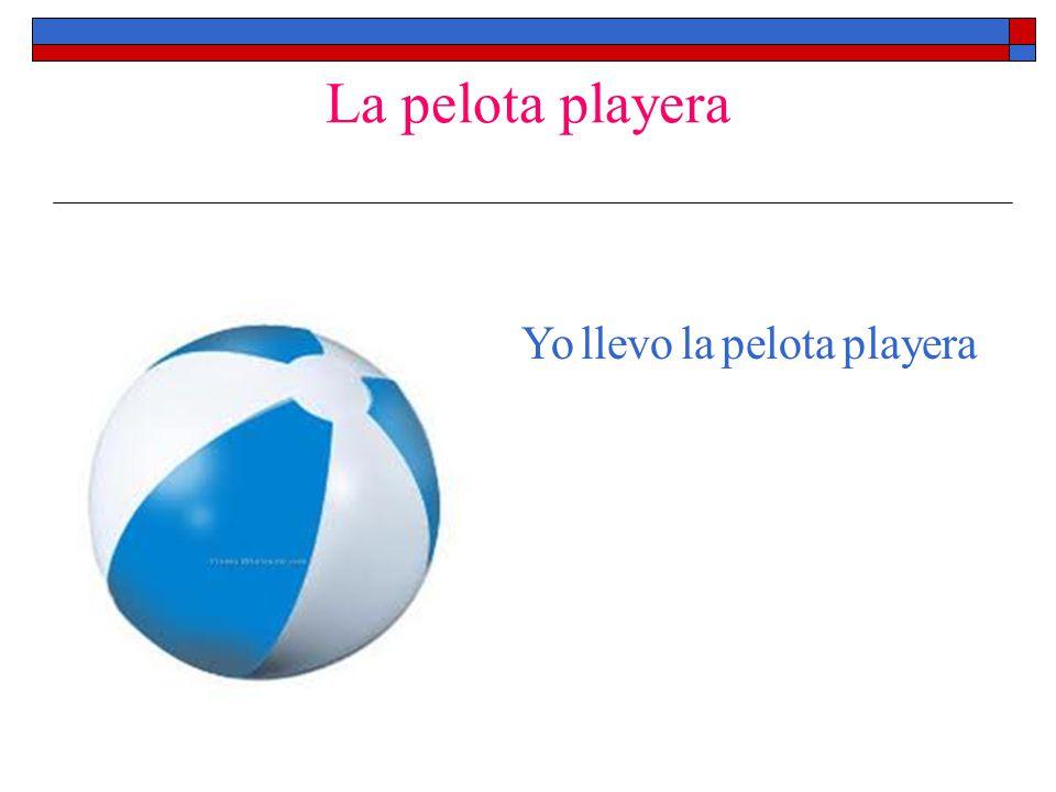 La pelota playera Yo llevo la pelota playera