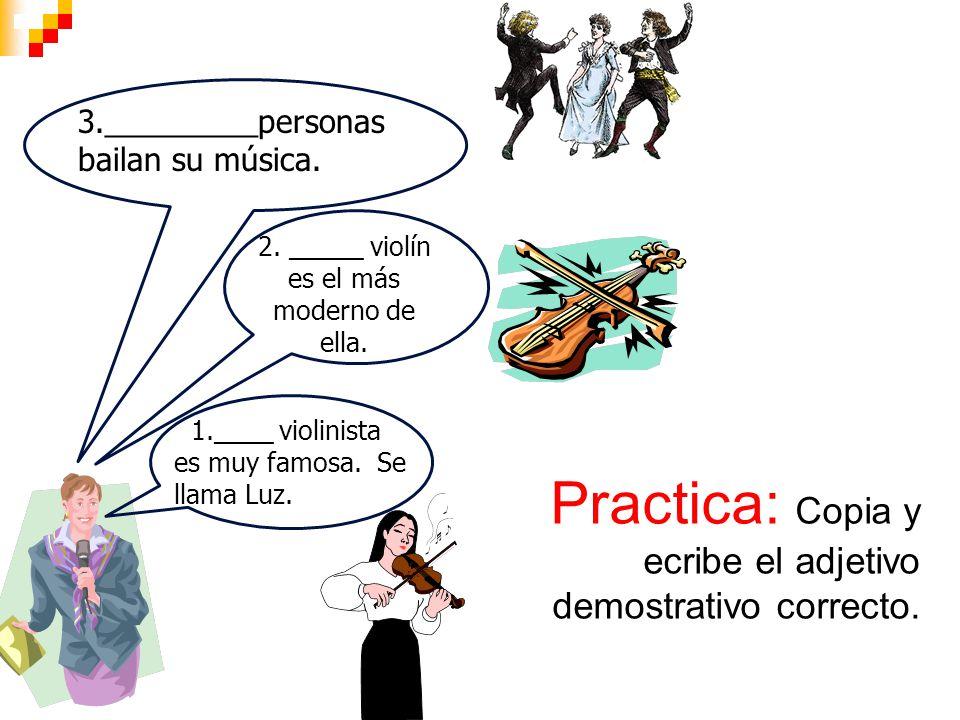 1.____ violinista es muy famosa. Se llama Luz. 2.