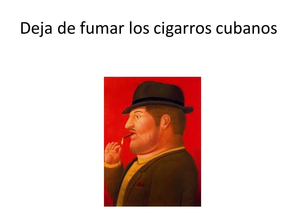 Deja de fumar los cigarros cubanos