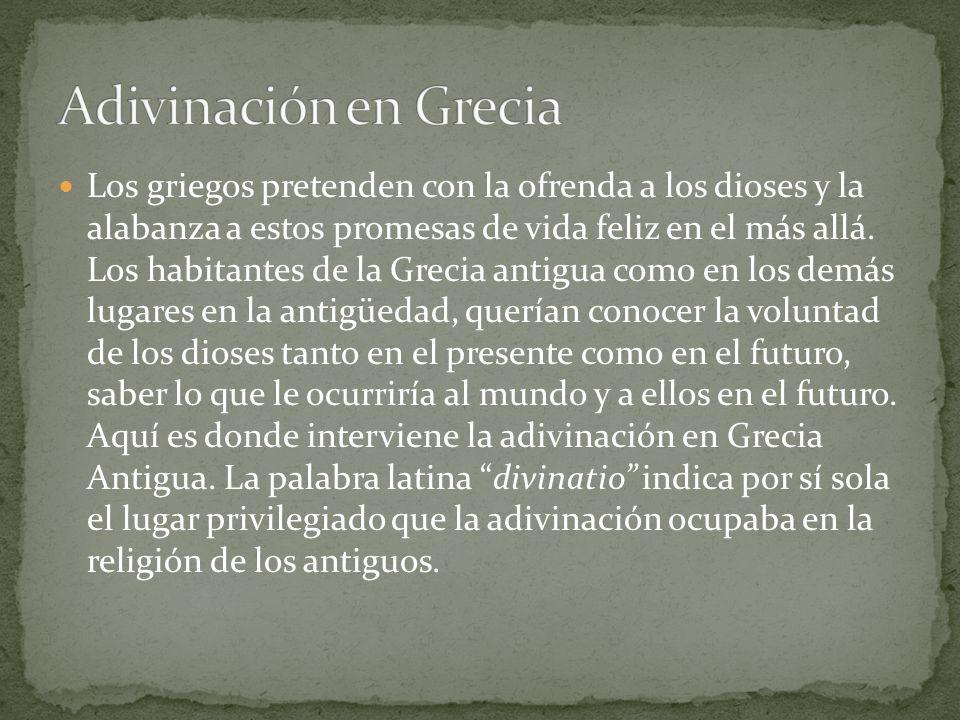 Los griegos pretenden con la ofrenda a los dioses y la alabanza a estos promesas de vida feliz en el más allá. Los habitantes de la Grecia antigua com