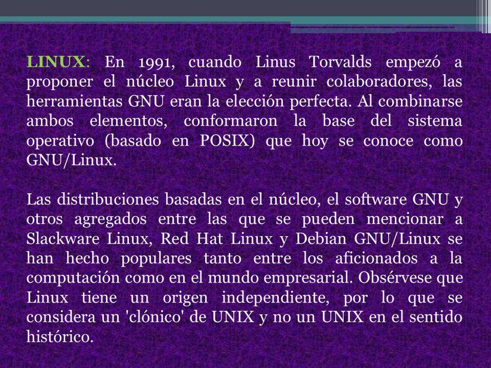 LINUX: En 1991, cuando Linus Torvalds empezó a proponer el núcleo Linux y a reunir colaboradores, las herramientas GNU eran la elección perfecta.