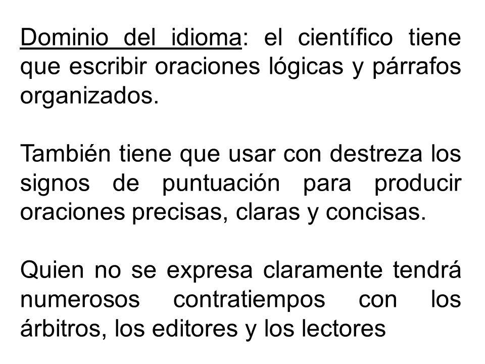 Dominio del idioma: el científico tiene que escribir oraciones lógicas y párrafos organizados.