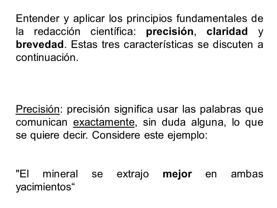 Entender y aplicar los principios fundamentales de la redacción científica: precisión, claridad y brevedad.