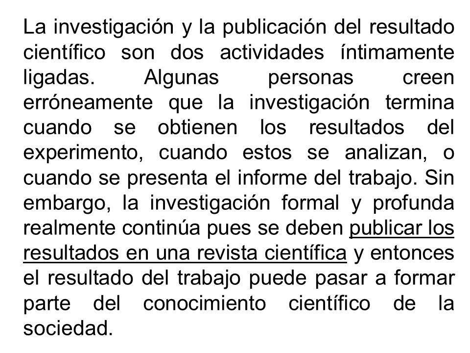 La investigación y la publicación del resultado científico son dos actividades íntimamente ligadas.