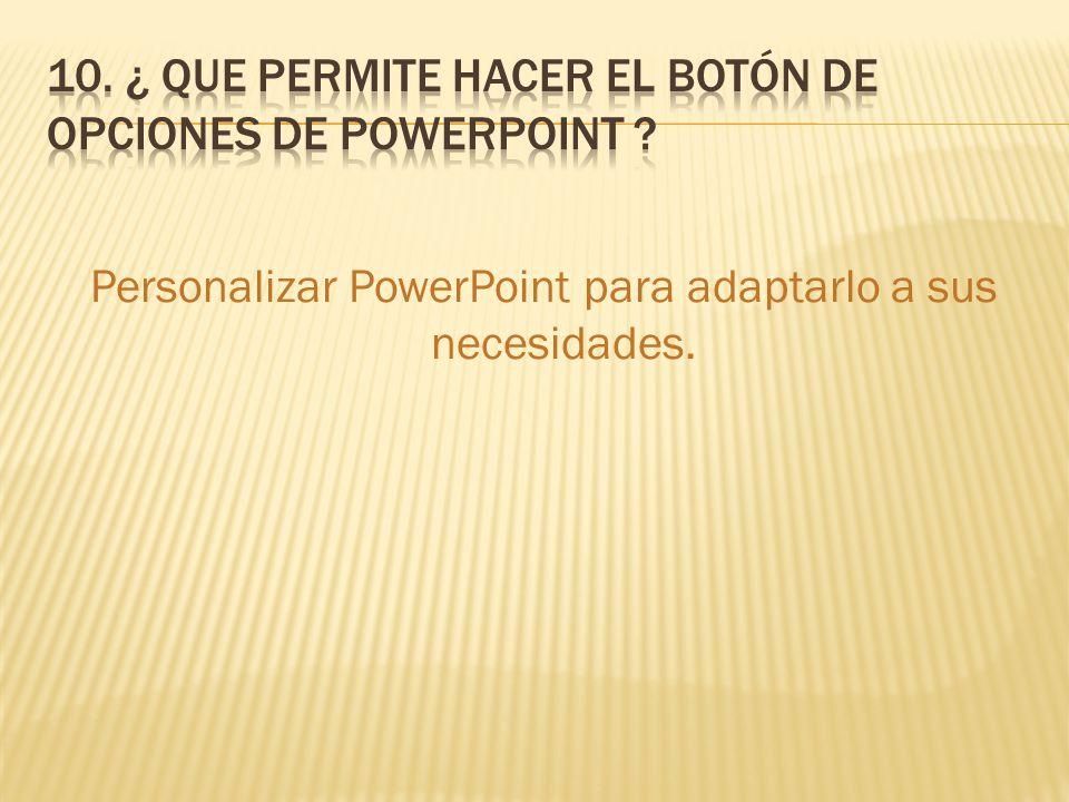 Personalizar PowerPoint para adaptarlo a sus necesidades.